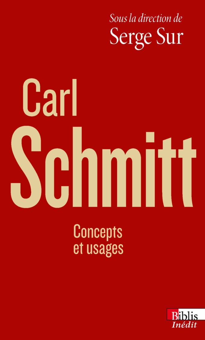 Carl Schmitt. Concepts et usages